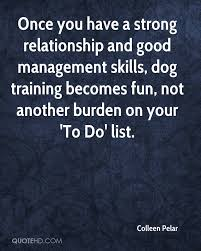 colleen pelar quotes quotehd once you have a strong relationship and good management skills dog training becomes fun