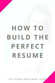 How To Write Perfect Resume Simple Tips For Creating The Perfect Resume How To Make A Write Good Jobs