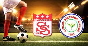 Demir Grup Sivasspor - Çaykur Rizespor Süper Lig maçı ne zaman, nerede,  saat kaçta başlayacak? Hangi kanalda yayınlanacak? - Haberler