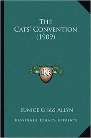 Amazon.fr - The Cats' Convention (1909) - Allyn, Eunice Gibbs - Livres