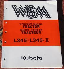 kubota parts service and operator s manuals get them a typical kubota wsm this one for the l345