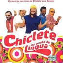 Chiclete Na Ponta Da Lingua album by Chiclete Com Banana