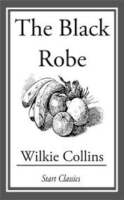 The <b>Black</b> Robe eBook by <b>Wilkie Collins</b> | Official Publisher Page ...