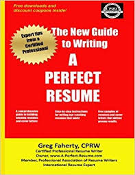 A Perfect Resume The New Guide To Writing A Perfect Resume The Complete