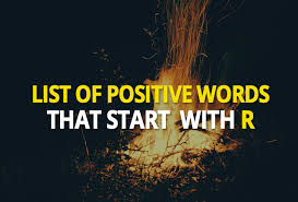 Positive Vibes Quotes Interesting List Of Positive Words That Start With R Words Starting With R
