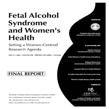 fetal alcohol syndrome essay alcohol fasd prevention british  alcohol fasd prevention british columbia centre of excellence fas research agenda cvr