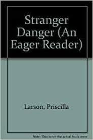 Stranger Danger (An Eager Reader): Larson, Priscilla: 9780842365994:  Amazon.com: Books