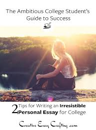big tips for writing an irresistible personal statement intro  these two simple tips will make your personal essay for college admissions stand out from the