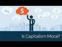 is capitalism moral is capitalism moral