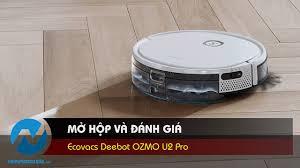 Mở hộp và đánh giá Robot hút bụi lau nhà Ecovacs Deebot OZMO U2 Pro -  YouTube