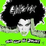 Glitterbox: This Ain't No Disco