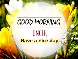 good morning uncle
