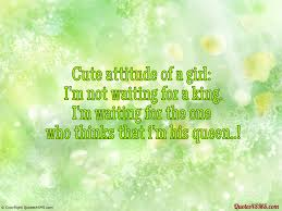 Cute Attitude Of A Girl I Am Not Waiting For A King Love Quotes4sms