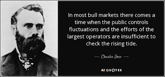 Dow Quote Fascinating Charles Dow Quote In Most Bull Markets There Comes A Time When The