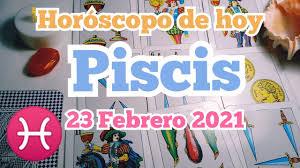 🥇 Horoscopo PISCIS Hoy 23 De FEBRERO 2021 » Domiplay