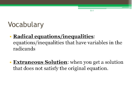 voary radical equations inequalities equations inequalities that have variables in the radicands extraneous