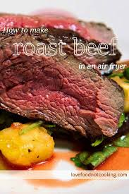 air fryer roast beef love food not cooking recipesroastbeef