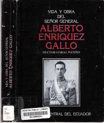 Vida Y Obra Del Señor General Alberto Enríquez Gallo by Coral Patiño,  Hector [Patino]: Very Good Hardcover (1988)   Mike's Library