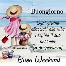 Buon Weekend! - Buongiorno e Buonanotte | Facebook