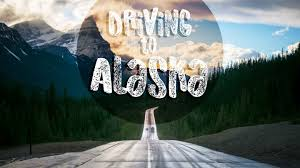 Everything You Need to Know Before Driving to Alaska - 2019 ...