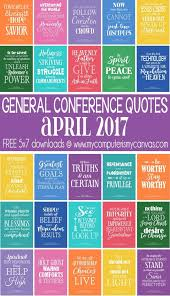 The General Free Quote Enchanting General Conference Quote PRINTABLES For April 48 LDS Conference