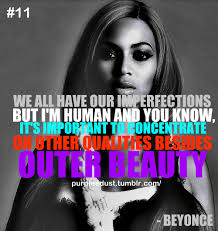 Beyonce Quotes About Beauty Best of Beyonce Quotes Sayings Imperfect Outer Beauty Fav Images