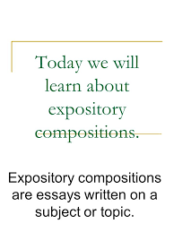 today we will learn about expository compositions expository 1 today
