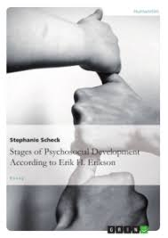 the stages of psychosocial development according to erik h  the stages of psychosocial development according to erik h erikson scientific essay