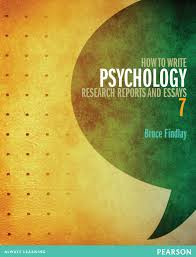 how to write psychology research reports and essays th findlay  how to write psychology research reports and essays 7e is endorsed by the n psychological society and is a useful reference to the strict