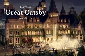the great gatsby essay guide com the great gatsby essay guide
