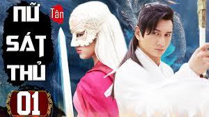 Phim Hay 2020   Tân Nữ Sát Thủ - Tập 1   Phim Kiếm Hiệp Cổ Trang Trung Quốc  Mới Nhất - Thuyết Minh