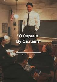 best captain my captain ideas oh captain my  could there have been a better captain for his students than robin williams in dead poets