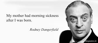 Rodney Dangerfield Quotes Gallery WallpapersIn40knet Beauteous Rodney Dangerfield Quotes