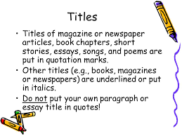 apostrophes quotation marks the brenham writing room created by  titles titles of magazine or newspaper articles book chapters short stories essays