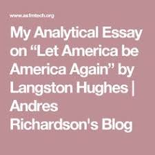"poetry lesson plan identify and illustrate examples of imagery in  my analytical essay on ""let america be america again"" by langston hughes andres"