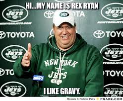 Hi...my name is rex ryan... - New York Jets Meme Generator Captionator via Relatably.com