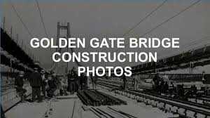 Image result for the Golden Gate Bridge construction begins