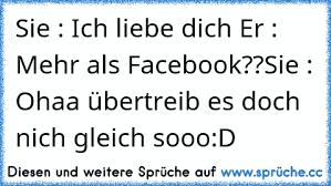 Sie Ich Liebe Dich Er Mehr Als Facebooksie Ohaa übertreib