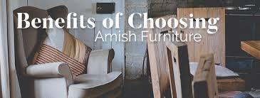 Benefits of Choosing Amish Furniture