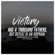 Victory Quotes Mesmerizing Victory Has A Thousand Fathers But Defeat Is An Orphan