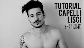 Tutorial Capelli Ricci A Lisci Per Uomo 5w Youtube