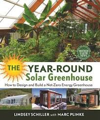 Small Picture The Year Round Solar Greenhouse How to Design and Build a Net