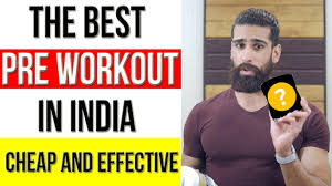 the best pre workout supplement of india est and most effective