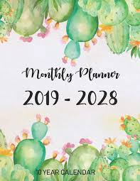 Calander Years Amazon Com 2019 2028 Monthly Planner 10 Year Calendar