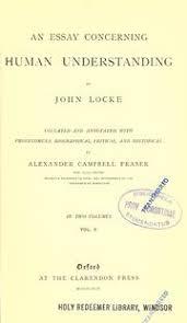an essay concerning human understanding locke john  an essay concerning human understanding