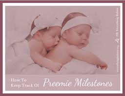 Preemie Baby Milestones Chart How To Keep Track Of Preemie Milestones Everything Babies