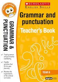 Scholastic English Skills Grammar And Punctuation Teachers Book