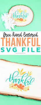Svg (vector) graphics have begun to rise in popularity over png/jpeg (raster) graphics. Free Hand Lettered Thankful Svg File Printable Crush