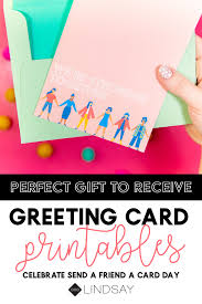 Free Greeting Card Printables National Send A Friend A Card Day Printable Seelindsay