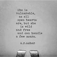 Vulnerability Quotes 45 Wonderful She Is Vulnerable As All Open Hearts Are But She Is Wild And Free